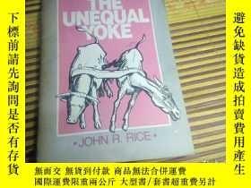 二手書博民逛書店THE罕見UNEQUAL YOKE,英文原版Y173306 JO