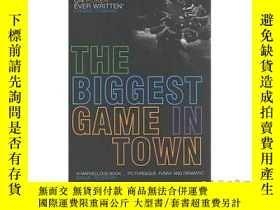 二手書博民逛書店Biggest罕見Game in Town-鎮上最大的比賽Y465786 A Alvarez Bloomsbu