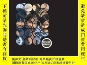 二手書博民逛書店Museums罕見In A Troubled World-混亂世界中的博物館Y436638 Robert R.