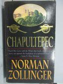 【書寶二手書T2/原文小說_LPP】Chapultepec_Zorman Zollinger