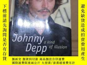 二手書博民逛書店Johnny罕見Depp:a Kind of Illusion 英文書Y310777 Johnny Depp