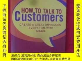 二手書博民逛書店How罕見to Talk to Customers: Creat