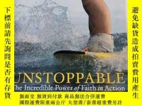 二手書博民逛書店Unstoppable:罕見The Incredible Power of Faith in Action 【書邊