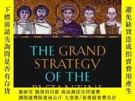 二手書博民逛書店【罕見】The Grand Strategy Of The Byzantine Empire ;2009年出版