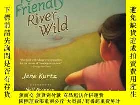 二手書博民逛書店River罕見Friendly, River WildY362136 Jane Kurtz Jane K...