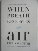 【書寶二手書T8/原文小說_AR4】When Breath Becomes Air_Paul Kalanithi