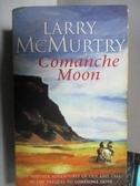 【書寶二手書T9/原文小說_OTZ】Comanche Moon_Larry McMurtry