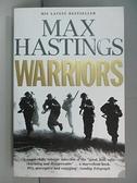 【書寶二手書T4/原文小說_AQ3】Warriors_Max Hastings