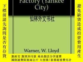二手書博民逛書店【罕見】1947年出版 The Social System Of A Modern FactoryY27248
