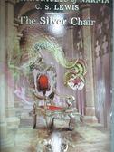 【書寶二手書T5/原文小說_KNJ】The Silver Chair_Lewis, C. S./ Baynes, Pau