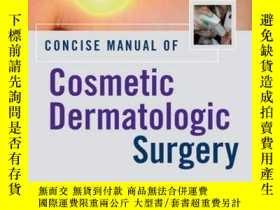 二手書博民逛書店Concise罕見Manual Of Cosmetic Dermatologic SurgeryY364682