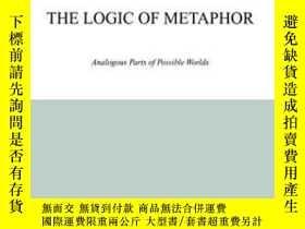 二手書博民逛書店The罕見Logic Of Metaphor-隱喻的邏輯Y436638 Eric Steinhart Spri