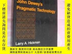 二手書博民逛書店John罕見Dewey s Pragmatic Technolo