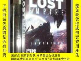 二手書博民逛書店罕見失落的帝國:不朽之人 Lost Empire Immorta