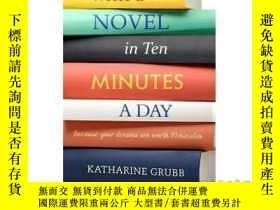 二手書博民逛書店Write罕見a Novel in 10 Minutes a Day-每天10分鐘寫一本小說Y465786 K