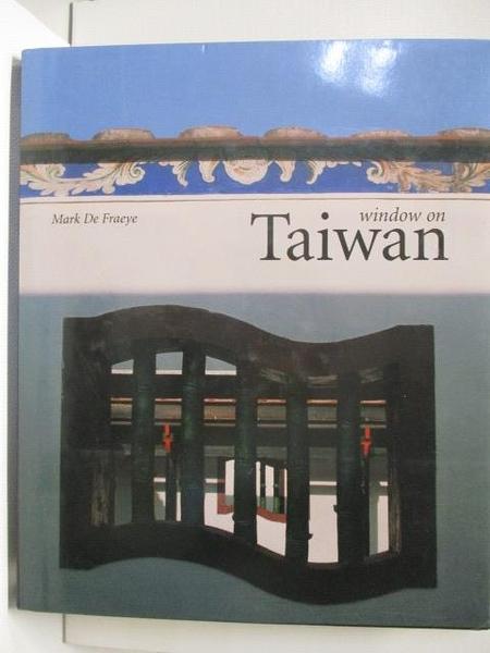 【書寶二手書T9/攝影_JPX】Window on Taiwan_Mark De Fraeye