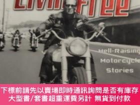 二手書博民逛書店Ridin罕見High Livin Free: Hell-raising Motorcycle Stories 英