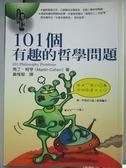 【書寶二手書T9/哲學_LHV】101個有趣的哲學問題_黃維郁, Martin cohen