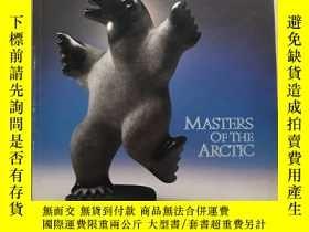 二手書博民逛書店MASTERS罕見OF THE ARCTIC : ART IN THE SERVICE OF THE EARTH奇