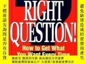 二手書博民逛書店Ask罕見The Right QuestionY255562 R