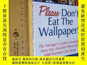 二手書博民逛書店英文原版罕見Please Don t Eat the Wallpaper!The Teenager s Guide
