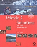 二手書博民逛書店 《Imovie 2 Solutions: Tips, Tricks, and Special Effects》 R2Y ISBN:0782140882│Sadun