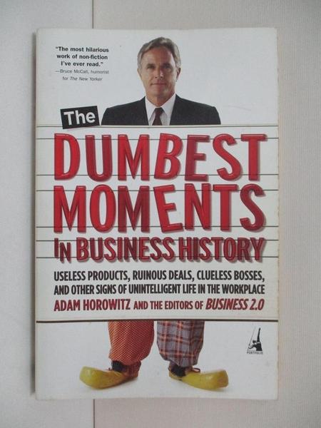 【書寶二手書T1/大學商學_AQQ】The Dumbest Moments In Business History: Useless…