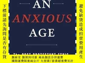 二手書博民逛書店【罕見】 An Anxious Age: The Post-Protestant Ethic and the Sp