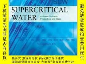 二手書博民逛書店Supercritical罕見Water: A Green Solvent: Properties and Use