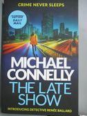 【書寶二手書T1/原文小說_NCJ】The Late Show_Michael Connelly