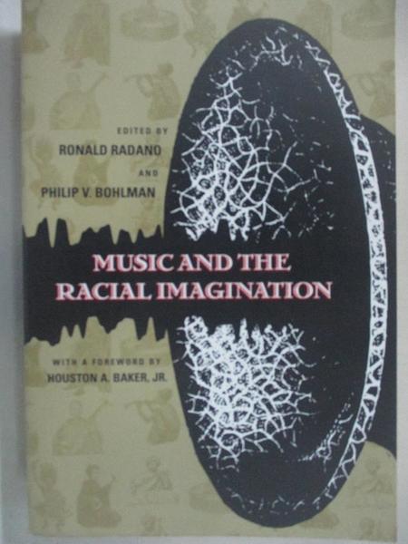 【書寶二手書T1/音樂_DTV】Music and the Racial Imagination_Radano