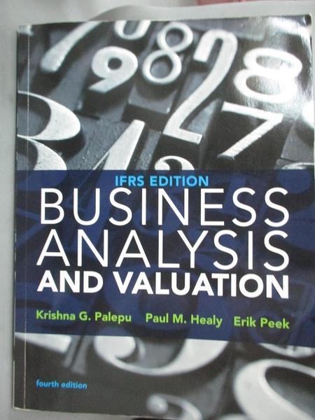 【書寶二手書T9/大學商學_HMZ】Business Analysis and Valuation: IFRS Edition (Text and Case)_Krishna G. Palepu