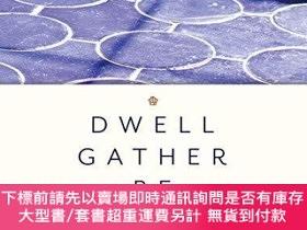 二手書博民逛書店Dwell,罕見Gather, Be: Design for MomentsY360448 Alexandra