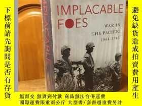 二手書博民逛書店Implacable罕見foes War in the Paci