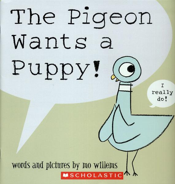 THE PIGEON WANTS A PUPPY/英文繪本《主題:幽默.Mo Willems/頑皮鴿子/楊禎禎》