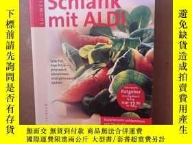 二手書博民逛書店Schlank罕見Mit ALDI. Low Fat, Low Price - Preiswert Abnehme