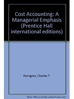 二手書《Cost Accounting: A Managerial Emphasis (Prentice Hall International Editions)》 R2Y ISBN:0135712173