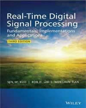 REAL-TIME DIGITAL SIGNAL PROCESSING: IMPLEMENTATIONS AND APPLICATIONS 3/..