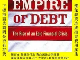 二手書博民逛書店Empire罕見of Debt: The Rise of an Epic Financial CrisisY4