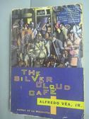 【書寶二手書T5/原文小說_HIN】The Silver Cloud Cafe_Alfredo Véa