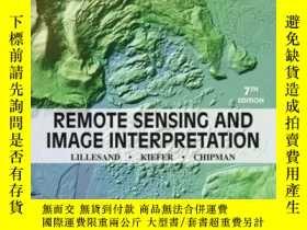 二手書博民逛書店Remote罕見Sensing and Image Interpretation, 7th EditionY4