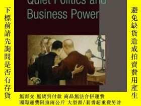 二手書博民逛書店Quiet罕見Politics And Business PowerY256260 Pepper D. Cul