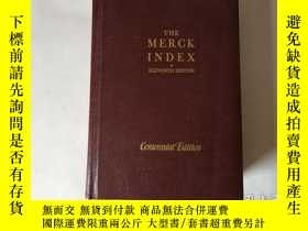二手書博民逛書店THE罕見MERCK INDEX:ELEVENTH EDITION 默克指數:第十一版(大16開 精裝本)1989