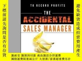 二手書博民逛書店The罕見Accidental Sales Manager: How to Take Control and Le
