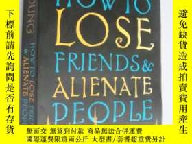 二手書博民逛書店How罕見to Lose Friends & Alienate