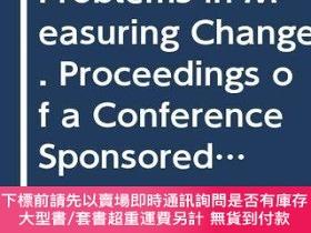 二手書博民逛書店Problems罕見In Measuring Change. Proceedings Of A Conferenc