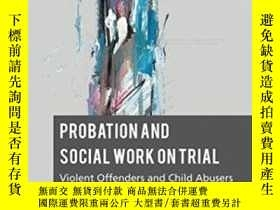 二手書博民逛書店Probation罕見And Social Work On Trial: Violent Offenders An