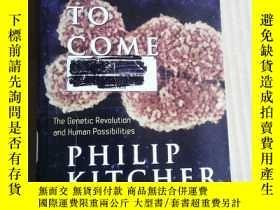 二手書博民逛書店The罕見Lives to Come: The Genetic Revolution and Human Poss
