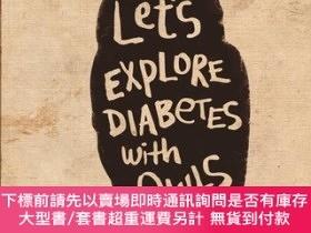 二手書博民逛書店Let s罕見Explore Diabetes with Owls[來給貓頭鷹做糖尿病檢查]Y454646 D