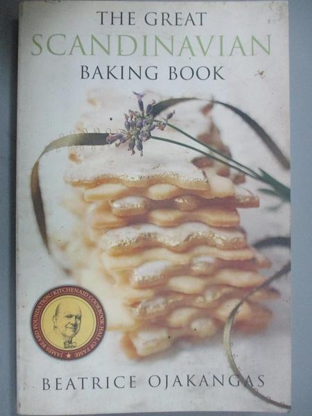 【書寶二手書T9/餐飲_XEG】The Great Scandinavian Baking Book_Ojakangas, Beatrice A.